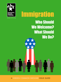 Immigration: Who Should We Welcome? What Should We Do?