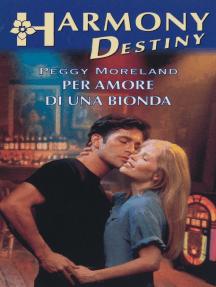 Per amore di una bionda: Harmony Destiny