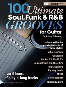 100 Ultimate Soul, Funk and R&B Grooves for Guitar: 100 Ultimate Soul, Funk and R&B Grooves