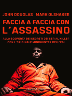 Faccia a faccia con l'assassino: Alla scoperta dei segreti dei serial killer con l'originale Mindhunter dell'FBI