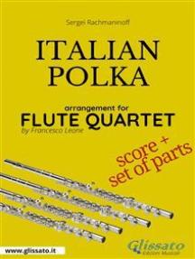 Italian Polka - Flute Quartet score & parts