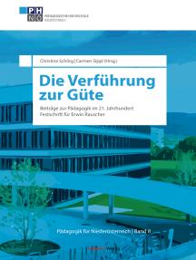 Die Verführung zur Güte: Beiträge zur Pädagogik im 21. Jahrhundert zum 70. Geburtstag von Erwin Rauscher