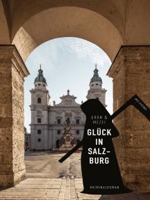 Glück in Salzburg (eBook): Martin Glücks vierter Fall