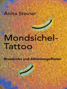 Mondsichel-Tattoo: Brustkrebs und Ahninnengeflüster