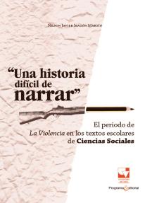 Una historia difícil de narrar: El periodo de La Violencia en textos escolares de Ciencias Sociales