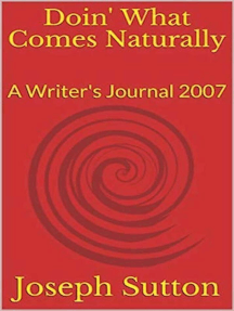 Doin' What Comes Naturally: A Writer's Journal 2007