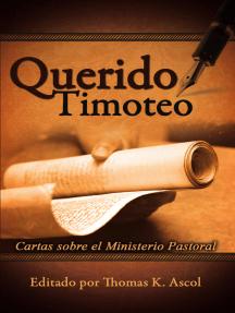 Querido Timoteo: Cartas sobre el inisterio Pastoral
