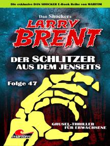 Dan Shocker's LARRY BRENT 47: Der Schlitzer aus dem Jenseits