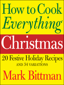 How to Cook Everything: Christmas: 20 Festive Holiday Recipes and 34 Variations