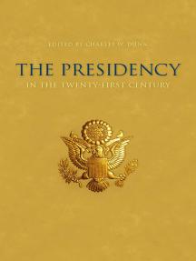 The Presidency in the Twenty-First Century