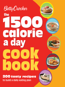 The 1500 Calorie a Day Cookbook: 200 Tasty Recipes to Build a Daily Eating Plan