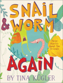 Snail & Worm Again: Three Stories About Two Friends