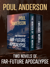 Two Novels of Far-Future Apocalypse: The Winter of the World and Twilight World