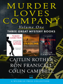 Murder Loves Company Volume One: Naked Addiction, The Deadline, and Northern Ex