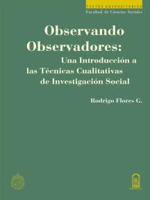 Observando observadores: Una introducción a las técnicas cualitativas de investigación social