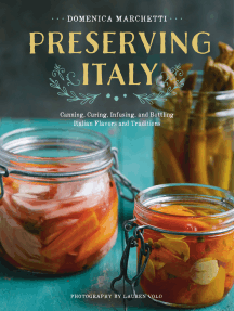 Preserving Italy: Canning, Curing, Infusing, and Bottling Italian Flavors and Traditions