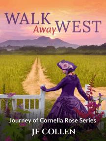 Walk Away West: Journey of Cornelia Rose, #2