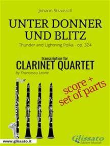 Unter Donner und Blitz - Clarinet Quartet score & parts: Thunder and Lightning Polka - op. 324