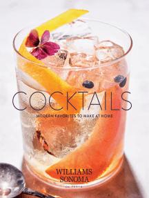 Cocktails: Modern Favorites to Make at Home