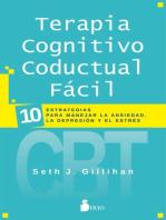 Terapia cognitivo conductual fácil: 10 estrategias para manejar la ansiedad, la depresión y el estrés