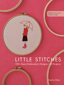 Little Stitches: 100+ Sweet Embroidery Designs, 12 Projects