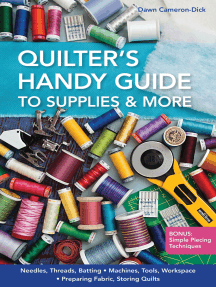 Quilter's Handy Guide to Supplies: Needles, Threads, Batting • Machines, Tools, Workspace • Preparing Fabric, Storing Quilts