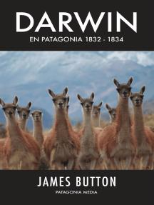 Darwin en Patagonia: 1832-1834