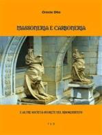 Massoneria e Carboneria: E altre Società Segrete nel Risorgimento