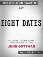 Eight Dates: Essential Conversations for a Lifetime of Love by John Gottman: Conversation Starters
