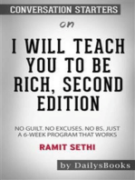 I Will Teach You to Be Rich: No Guilt. No Excuses. No B.S. Just a 6-Week Program That Works by Ramit Sethi: Conversation Starters