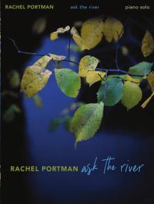 Rachel Portman - Ask the River: for Piano Solo
