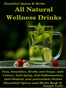 All Natural Wellness Drinks: Teas, Smoothies, Broths, and Soups. Anti-Cancer, Anti-Aging, Anti-Inflammatory, Anti-Viral, Anti-Diabetic and Anti-Oxidant Drinks: Essential Spices and Herbs, #5