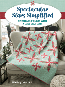 Spectacular Stars Simplified: Stitch & Flip Quilts with a Lone Star Look