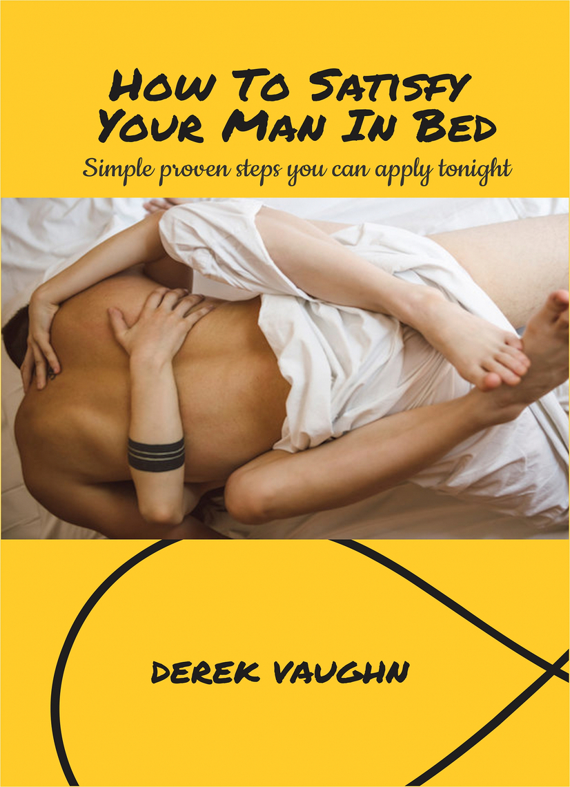 How to satisfy a man in bed with pictures