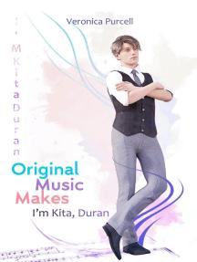 I'm Kita, Duran: Original Music Makes, #1
