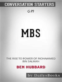 MBS: The Rise to Power of Mohammed bin Salman by Ben Hubbard: Conversation Starters