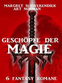 Geschöpfe der Magie: 6 Fantasy-Romane