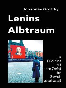 Lenins Albtraum: Ein Rückblick auf den Zerfall der Sowjetgesellschaft