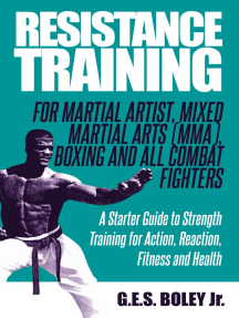 Resistance Training: For Martial Artist, Mixed Martial Arts (MMA), Boxing and All Combat Fighters: A Starter Guide to Strength Training for Action, Reaction, Fitness and Health