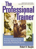 The Professional Trainer: A Comprehensive Guide to Planning, Delivering, and Evaluating Training Programs
