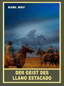 """Der Geist des Llano Estacado: Erzählung aus """"Unter Geiern"""", Band 35 der Gesammelten Werke"""