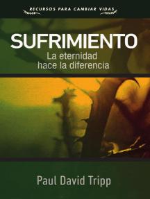Sufrimiento: La eternidad hace la diferencia