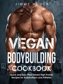 Vegan Bodybuilding Cookbook: Quick and Easy Plant-Based High Protein Recipes for Bodybuilders and Athletes
