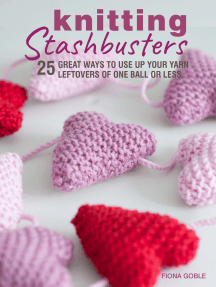 Knitting Stashbusters: 25 great ways to use up your yarn leftovers of one ball or less