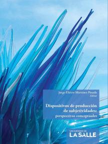 Dispositivos de producción de subjetividades: Perspectivas conceptuales