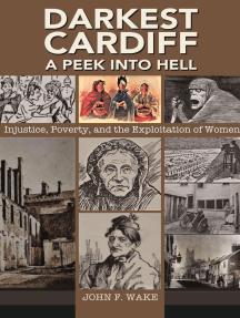 Darkest Cardiff - A Peek into Hell: Injustice, Poverty, and the Exploitation of Women: Wordcatcher History