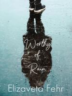 Worthy of Rain