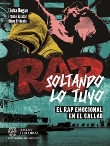 Soltando lo tuyo: El rap emocional en el Callao