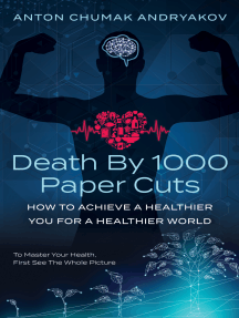 Death by 1,000 Paper Cuts: How to Achieve a Healthier You For a Healthier World