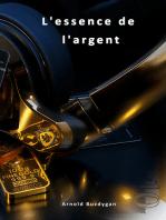 L' Essence de L'Argent